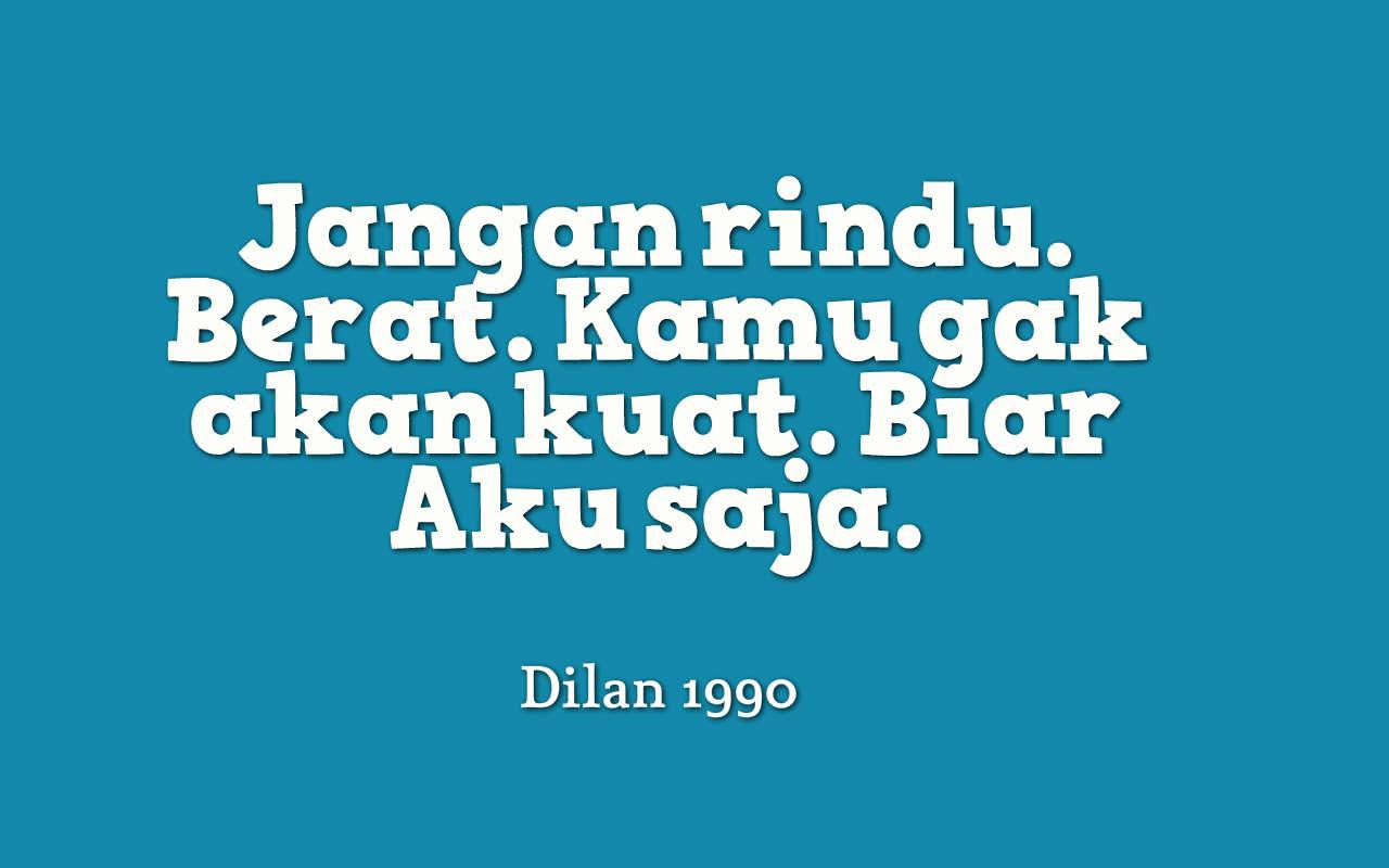 Quotes Jangan Rindu Berat Movieden Kalimat Romantis Dilan